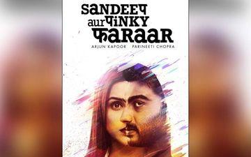 Arjun Kapoor and Parineeti Chopra Starrer Sandeep Aur Pinky Faraar, Second Trailer Released on March 9